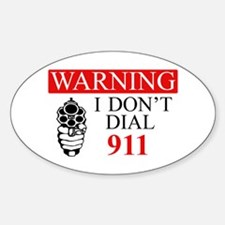 Warning: I Dont Dial 911 Decal