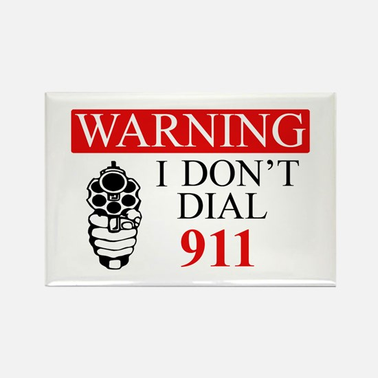 Warning: I Dont Dial 911 Rectangle Magnet