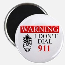 """Warning: I Dont Dial 911 2.25"""" Magnet (100 pa"""