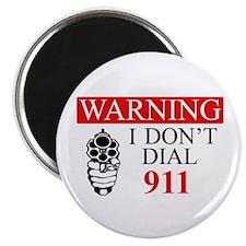 Warning: I Dont Dial 911 Magnet