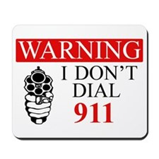 Warning: I Dont Dial 911 Mousepad