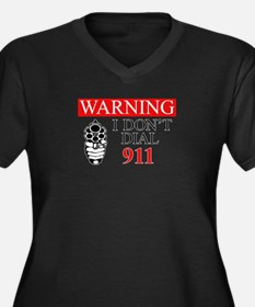 Warning: I Dont Dial 911 Women's Plus Size V-Neck