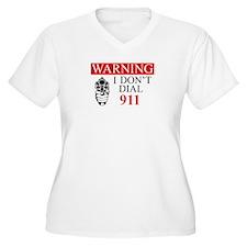 Warning: I Dont Dial 911 T-Shirt