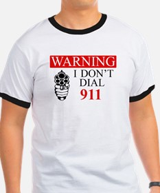 Warning: I Dont Dial 911 T