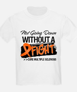 Not Going Down Multiple Sclerosis T-Shirt