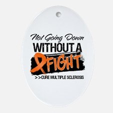 Not Going Down Multiple Sclerosis Ornament (Oval)