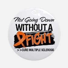 Not Going Down Multiple Sclerosis Ornament (Round)