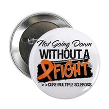 "Not Going Down Multiple Sclerosis 2.25"" Button (10"