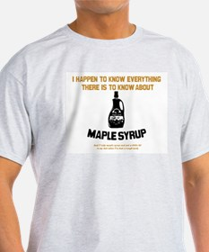 I Know Maple Syrup T-Shirt (Light Colors)