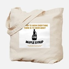 I Know Maple Syrup Tote Bag