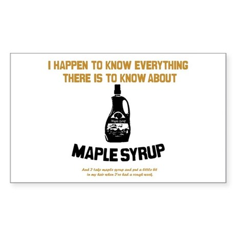 I Know Maple Syrup Rectangle Sticker