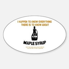 I Know Maple Syrup Oval Decal
