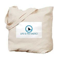 """Life is FIN-Tastic!"" Tote Bag"
