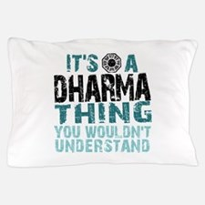 Dharma Thing Pillow Case