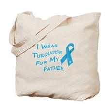 I Wear Turquoise for My Father Tote Bag