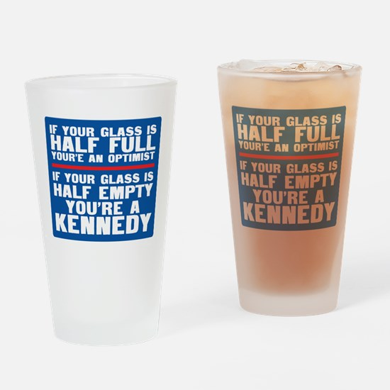 You're a Kennedy Drinking Glass
