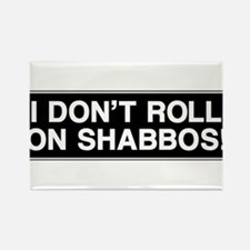 I DONT ROLL ON SHABBOS! Rectangle Magnet