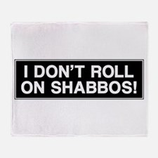 I DONT ROLL ON SHABBOS! Throw Blanket