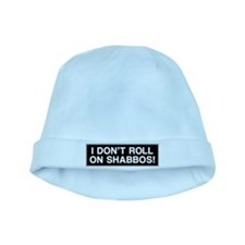 I DONT ROLL ON SHABBOS! baby hat