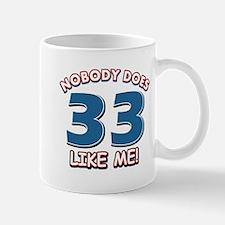 Nobody does 33 like me Mug
