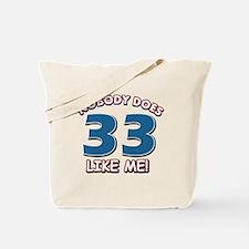 Nobody does 33 like me Tote Bag