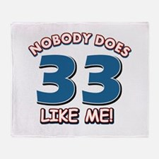 Nobody does 33 like me Throw Blanket