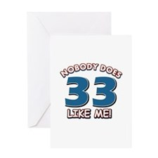 Nobody does 33 like me Greeting Card
