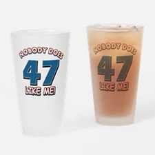 Nobody does 47 like me Drinking Glass