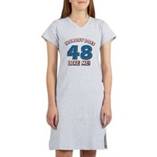 Nobody does 48 like me Women's Nightshirt