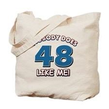 Nobody does 48 like me Tote Bag