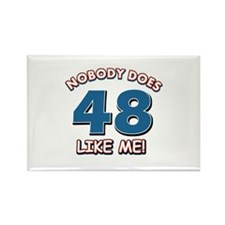 Nobody does 48 like me Rectangle Magnet