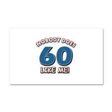 Nobody does 60 like me Car Magnet 20 x 12