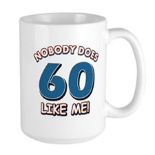 Nobody does 60 like me Mug