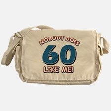 Nobody does 60 like me Messenger Bag