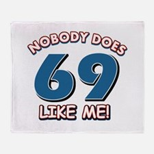 Nobody does 69 like me Throw Blanket