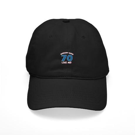 Nobody does 70 like me Black Cap