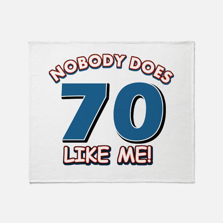 Nobody does 70 like me Throw Blanket