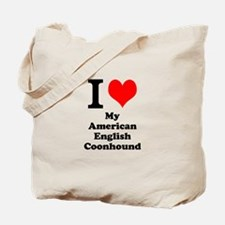 I Love My American English Coonhound Tote Bag