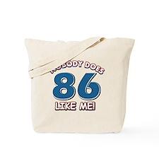 Nobody does 86 like me Tote Bag