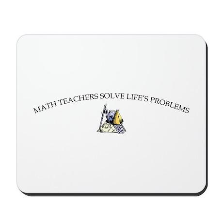 Math Teachers Solve Life's Pr Mousepad