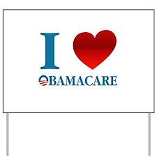 I Love Obamacare Yard Sign