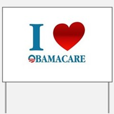 I Love Obamacare Yard Sign