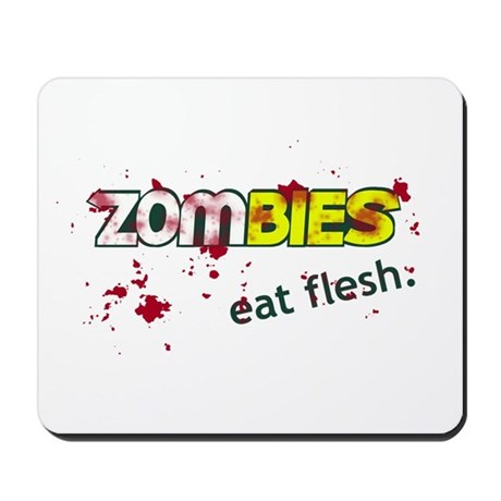 Zombies, Eat Flesh. Mousepad
