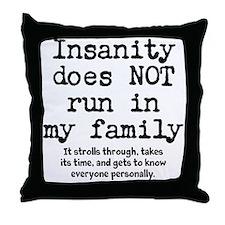 Insane Family Throw Pillow