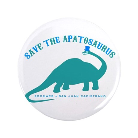 """Save The Apatosaurus 3.5"""" Button (100 pack)"""