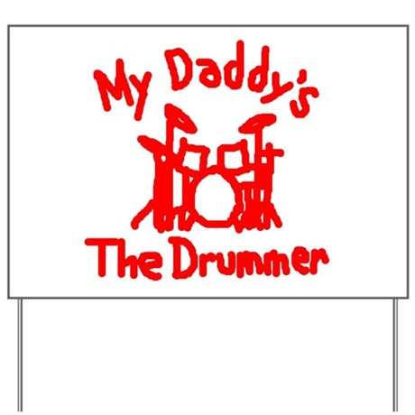 My Daddys The Drummer™ Yard Sign