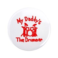 """My Daddys The Drummer™ 3.5"""" Button (100 pack)"""