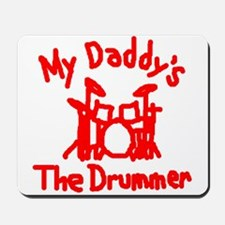 My Daddys The Drummer™ Mousepad