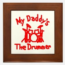 My Daddys The Drummer™ Framed Tile