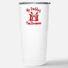 My Daddys The DrummerT Stainless Steel Travel Mug